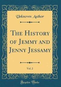 The History of Jemmy and Jenny Jessamy, Vol. 2 (Classic Reprint)