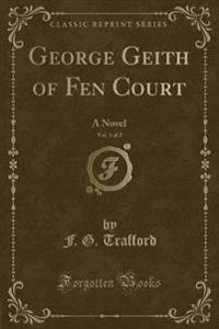 George Geith of Fen Court, Vol. 1 of 2