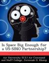 Is Space Big Enough for a Us-Sino Partnership?
