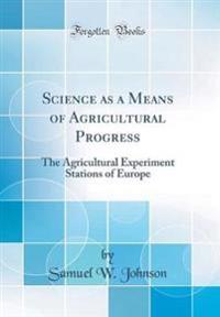 Science as a Means of Agricultural Progress