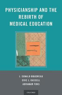 Physicianship and the Rebirth of Medical Education