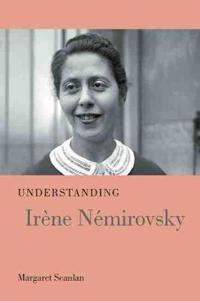 Understanding Irène Némirovsky