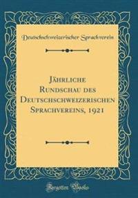 Jährliche Rundschau des Deutschschweizerischen Sprachvereins, 1921 (Classic Reprint)