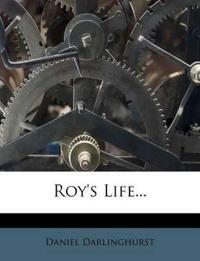 Roy's Life...
