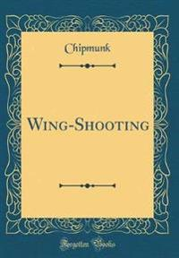 Wing-Shooting (Classic Reprint)