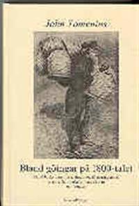 Bland göingar på 1800-talet : Bland backstugusittare, dragoner, illgärningsmän, torpare, hantverkare, handelsmän och bönder