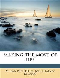 Making the most of life