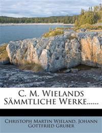 C. M. Wielands S Mmtliche Werke......