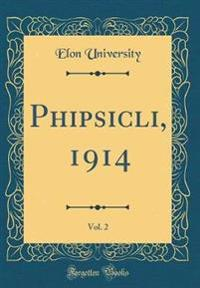 Phipsicli, 1914, Vol. 2 (Classic Reprint)