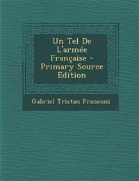 Un Tel de L'Armee Francaise - Primary Source Edition