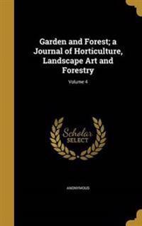 GARDEN & FOREST A JOURNAL OF H