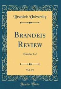 Brandeis Review, Vol. 19