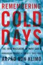 Remembering Cold Days: The 1942 Massacre of Novi Sad and Hungarian Politics and Society, 1942-1989