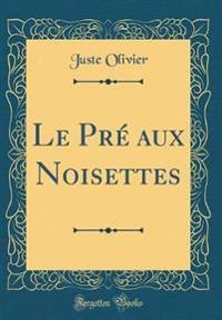 Le Pré aux Noisettes (Classic Reprint)
