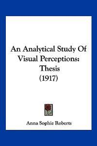 An Analytical Study of Visual Perceptions