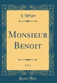 Monsieur Benoit, Vol. 2 (Classic Reprint)