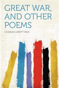 Great War, and Other Poems