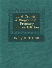 Lord Cromer: A Biography