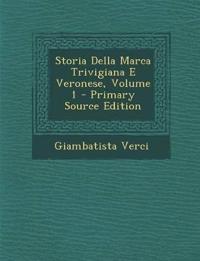 Storia Della Marca Trivigiana E Veronese, Volume 1 - Primary Source Edition