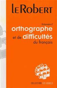 Dictionnaire d'orthographe et de Difficultes du Francais