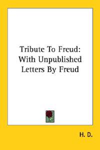 Tribute to Freud: With Unpublished Lette