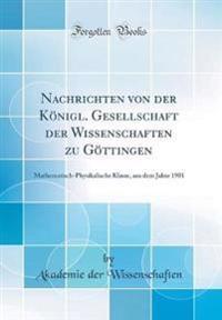Nachrichten von der Königl. Gesellschaft der Wissenschaften zu Göttingen