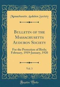Bulletin of the Massachusetts Audubon Society, Vol. 3