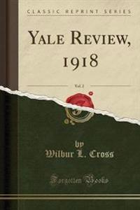 Yale Review, 1918, Vol. 2 (Classic Reprint)