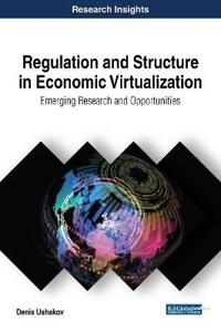 Regulation and Structure in Economic Virtualization