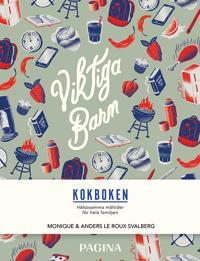 Viktiga barn - kokboken : hälsosamma måltider för hela familjen