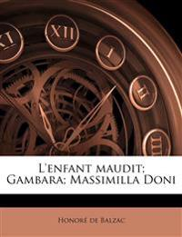 L'enfant maudit; Gambara; Massimilla Doni