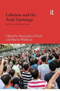 Lebanon and the Arab Uprisings