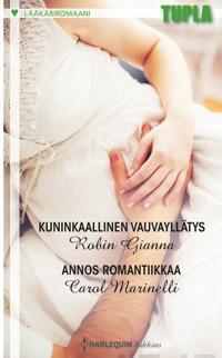 Kuninkaallinen vauvayllätys / Annos romantiikkaa