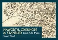 Haworth, Oxenhope & Stanbury From Old Maps