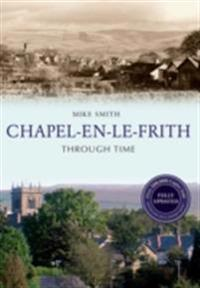 Chapel-en-le-Frith Through Time Revised Edition