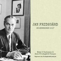 Jan Fridegård : en minnesbok 2017