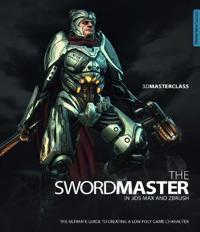 The Swordmaster in 3DS Max and Zbrush