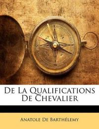 de La Qualifications de Chevalier