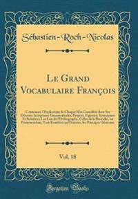 Le Grand Vocabulaire François, Vol. 18