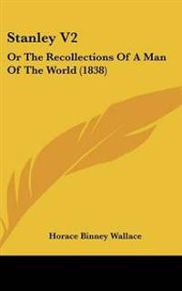 Stanley Vol 2, or the Recollections of a Man of the World