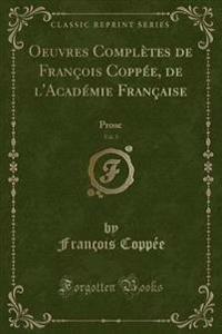 Oeuvres Completes de Francois Coppee, de L'Academie Francaise, Vol. 5