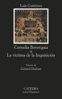 Cornelia Bororquia, O, La Victima de La Inquisicion