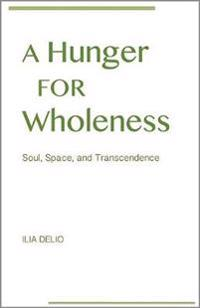 A Hunger for Wholeness