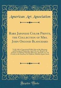 Rare Japanese Color Prints, the Collection of Mrs. John Osgood Blanchard