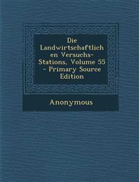 Die Landwirtschaftlichen Versuchs-Stations, Volume 55