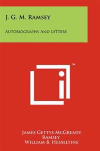 J. G. M. Ramsey: Autobiography and Letters