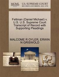 Feltman (Daniel Michael) V. U.S. U.S. Supreme Court Transcript of Record with Supporting Pleadings