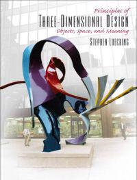 Principles of Three Dimensional Design