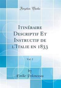 Itinéraire Descriptif Et Instructif de l'Italie en 1833, Vol. 2 (Classic Reprint)