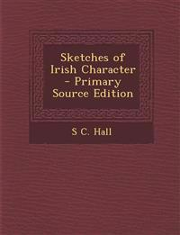 Sketches of Irish Character - Primary Source Edition